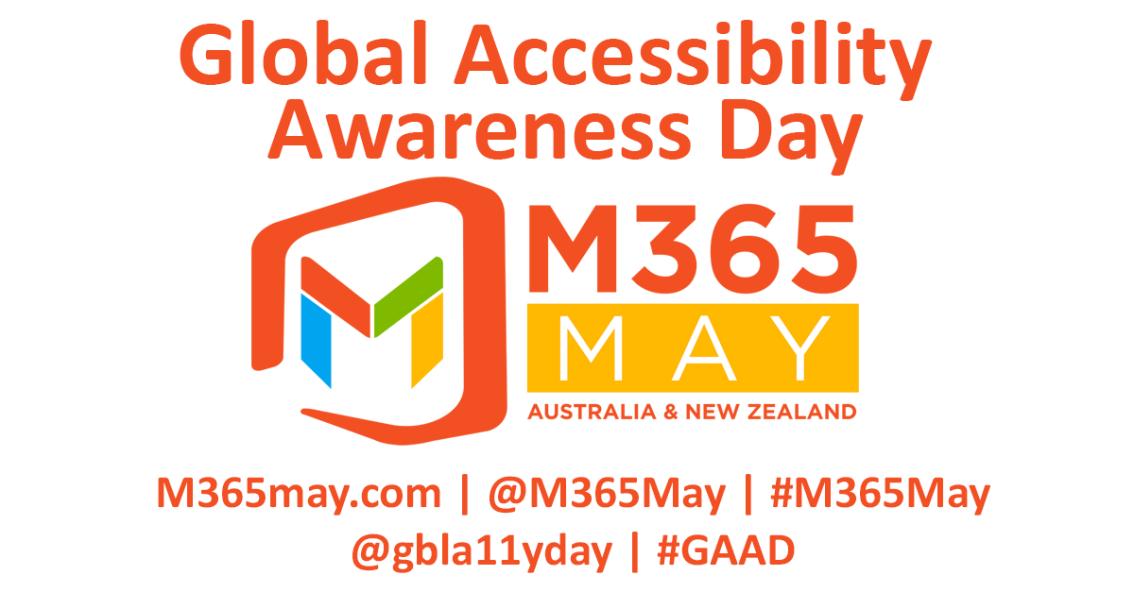 Global Accessibility Awareness Day #GAAD, at#M365May