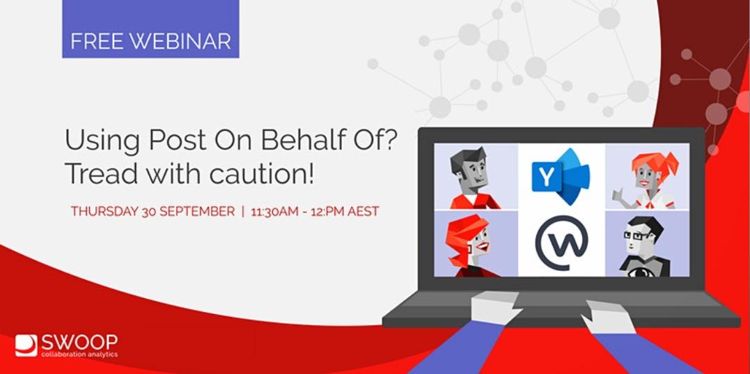Webinar: Using Post On Behalf Of? Tread withcaution!